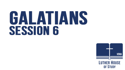 Galatians Session 6