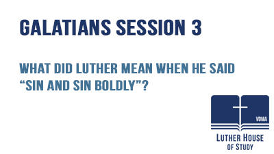 "Luther meaning when he said ""sin and sin boldly�"