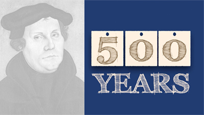 The Reformation: Observing 500 Years