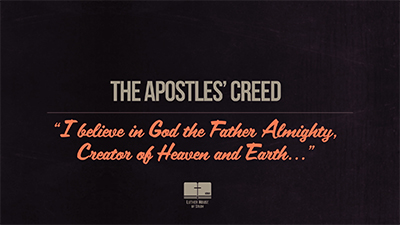 The Apostles' Creed Part 1