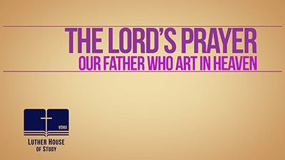 The Lord's Prayer: Introduction