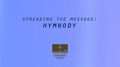 Spreading The Message: Hymnody