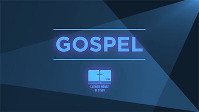 Lutheran Vocabulary: Gospel