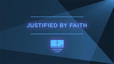 Lutheran Vocabulary: Justified by Faith