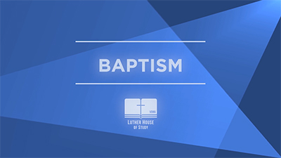 The Means of Grace: Baptism