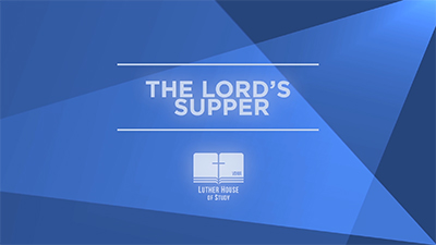 The Means of Grace: Lord's Supper