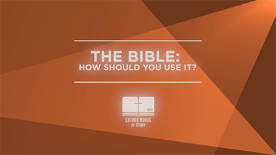 The Bible: How Should You Use It?