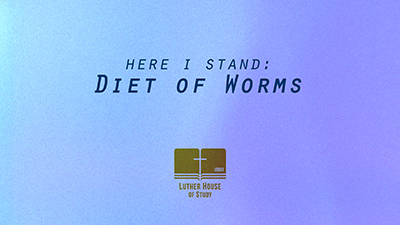 Here I Stand: Diet of Worms
