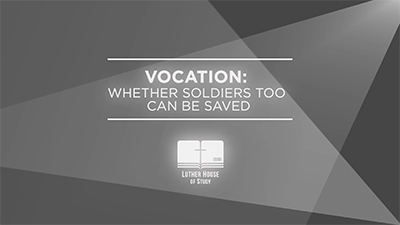 Vocation: Whether Soldiers, Too, Can Be Saved