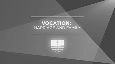 Vocation: Marriage & Family