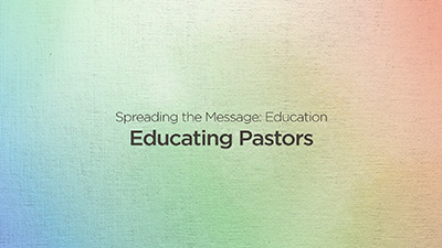 Spreading The Message: Educating Pastors