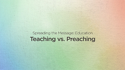 Spreading The Message: Teaching vs Preaching