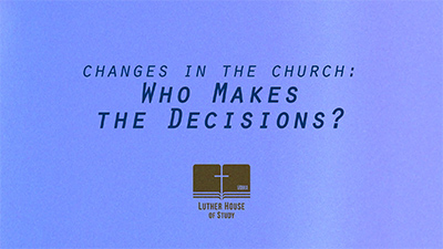 Changes in the Church: Who Makes The Decisions?