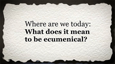 Where Are We Today: Mean To Be Ecumenical?
